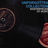 Unforgotten Collection Masterpieces of Music by Various Artists