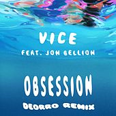 Obsession (feat. Jon Bellion) (Deorro Remix) by Vice