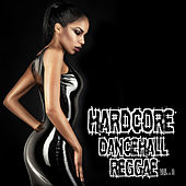 Hardcore Dancehall Reggae Vol. 3 by Various Artists