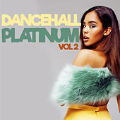 Dancehall Platinum Vol. 2 by Various Artists