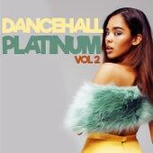 Dancehall Platinum Vol. 2 by Various Artists