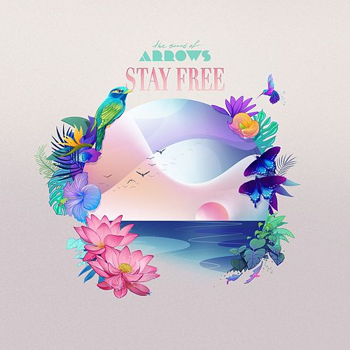 Stay Free by The Sound of Arrows