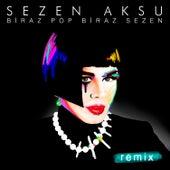 Biraz Pop Biraz Sezen Remix by Sezen Aksu