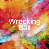 Wrecking Ball by Michael Forster