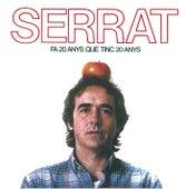 Fa Vint Anys Que Tinc Vint Anys by Joan Manuel Serrat