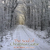 The Soul of Christmas Guitar by El McMeen
