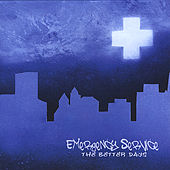 The Better Days Ep by Emergency Service
