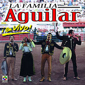 La Familia Aguilar En Vivo (Live At The Plaza De Toro / Mexico City, MX / July 1998) de Various Artists