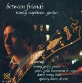 NAPOLEON, Randy: Between Friends by Randy Napoleon