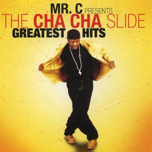 Mr. C Presents The Cha-cha Slide Greatest Hits by Mr. C The Slide Man