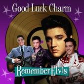 Good Luck Charm (Remember Elvis) de Elvis Presley
