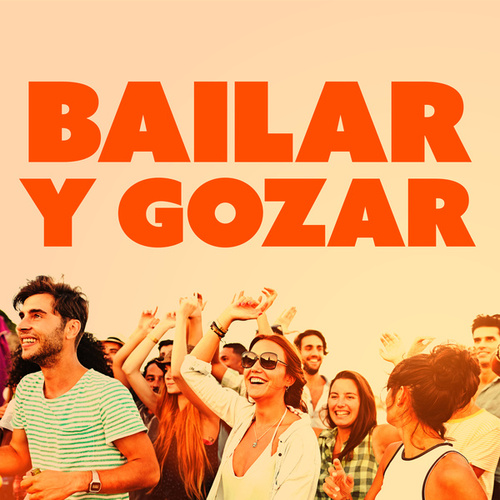 Bailar Y Gozar by Various Artists