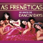 As Frenéticas - 40 Anos de Dancin'd Days de Various Artists