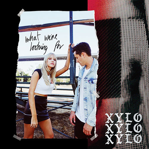 What We're Looking For by XYLØ
