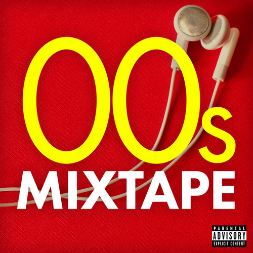 00s Mixtape by Various Artists