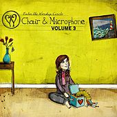 Chair and Microphone, Vol. 3 (Remastered) by Enter The Worship Circle