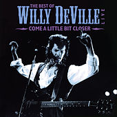 The Best Of Willy DeVille Live - Come A Little Bit Closer de Various Artists