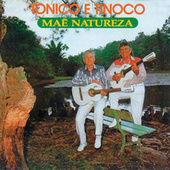 Mãe Natureza de Tonico E Tinoco
