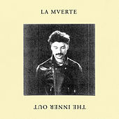The Inner Out by La Mverte