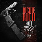 Hold 30 by Richie Rich