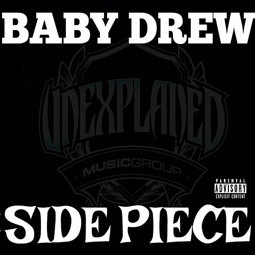 Side Piece (feat. GODXILLA & TREVA LA VIVA) by Baby Drew