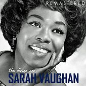 The Divine One Sarah Vaughan (Remastered) by Sarah Vaughan