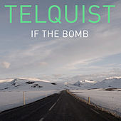If the Bomb by Telquist