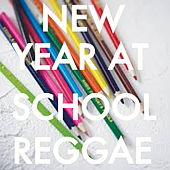 New Year At School Reggae by Various Artists