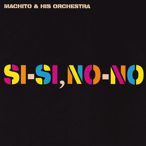 Si, Si, No, No by Machito