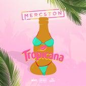 Tropicana by Mercston