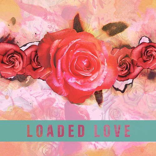 Loaded Love by Æves