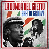 Ghetto Groove de La Bomba del Ghetto