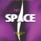 No Space by Craigy T (T.O.K.)