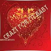 Crazy for My Baby von Various Artists