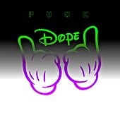 Fuck by Dope