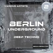 Berlin Underground Deep Techno, Vol. 2 by Various Artists