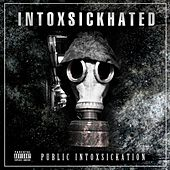 Public Intoxsickation by Intoxsickhated