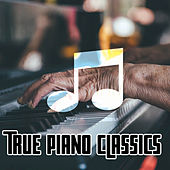 True Piano Classics von Peaceful Piano