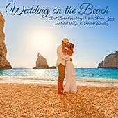 Wedding on the Beach – Best Beach Wedding Music, Piano, Jazz and Chill Out for the Perfect Wedding de Various Artists