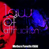 Law of Attraction by Mothers Favorite Child