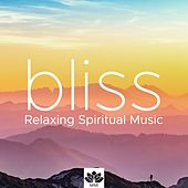 Bliss - Relaxing Spiritual Music by Soundtrack