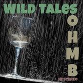 Wild Tales by Ohmb