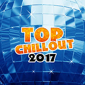 Top Chillout 2017 – Selected Chill Out 2017, Summer Hits 2017, Relax, Chillout Music by Top 40