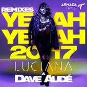 Yeah Yeah 2017 (Remixes) by Luciana