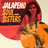 Jalapeno Soul Sisters, Vol. 2 by Various Artists