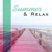 Summer & Relax – Deep Lounge, Peaceful Waves, Relaxing Music Therapy, Holiday Chill, Beach Music, Good Energy von Chill Out
