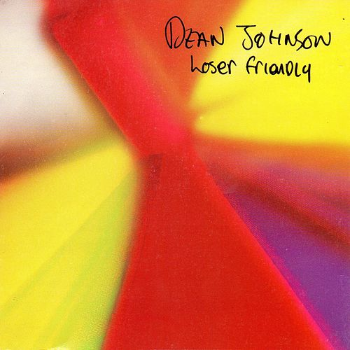 Loser Friendly (Digital Reissue) by Dean Johnson