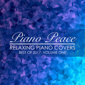Relaxing Piano Covers, Vol. 1 (Best of 2017) by Piano Peace