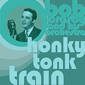 Honky Tonk Train by Bob Crosby