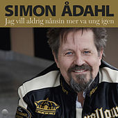 Jag vill aldrig nånsin mer va ung igen by Simon Ådahl